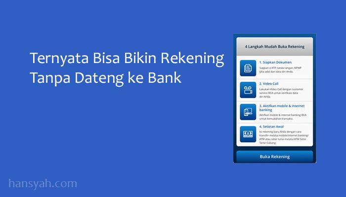 Bikin rekening online tanpa dateng ke bank