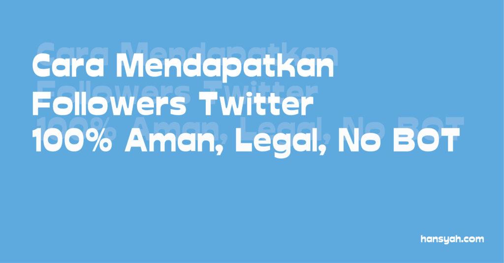 Trik Mendapatkan Followers Twitter Gratis Tanpa Aplikasi