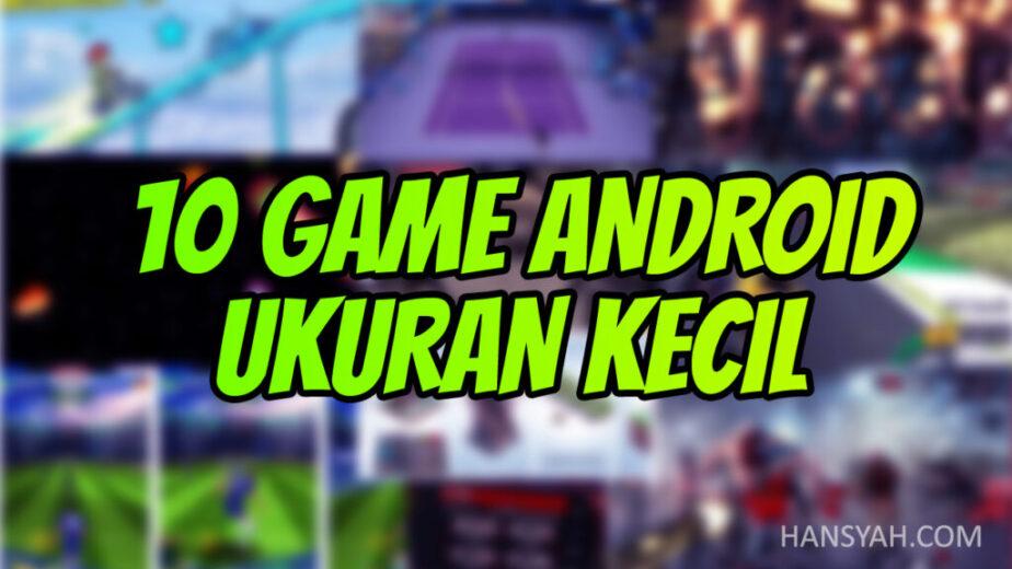 10 Game Offline Android Ukuran Kecil Terbaik